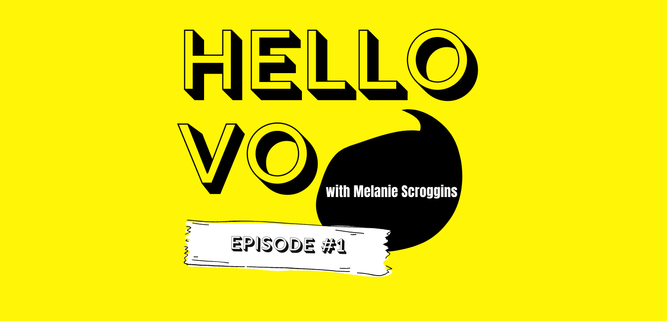 Ep #1: Who am I? Why the Hello VO Podcast?
